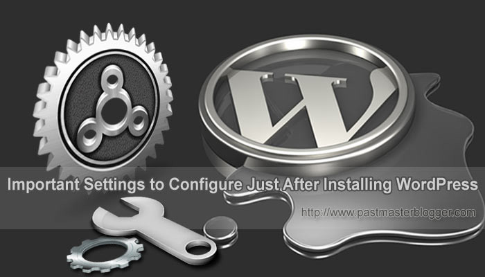 9 Important Settings to Configure Just After Installing WordPress