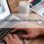 How Do Bloggers Make Money Blogging?