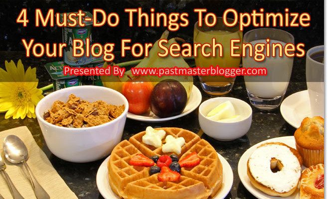 4 Must-Do Things For Beginner Bloggers To Optimize Your Blog For Search Engine Rankings