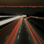 3 Traffic Generation Techniques Beginner Bloggers Can't Do Without